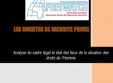AFREWATCH vient de publier son rapport sur les sociétés de sécurité privée et les droits de l'homme dans les provinces du Haut-Katanga et du Lualaba