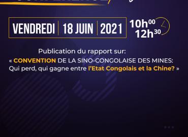 Conférence de presse sur la publication du rapport :  « CONVENTION DE LA SINO-CONGOLAISE DES MINES: Qui perd, qui gagne entre l'Etat Congolais et la Chine? »