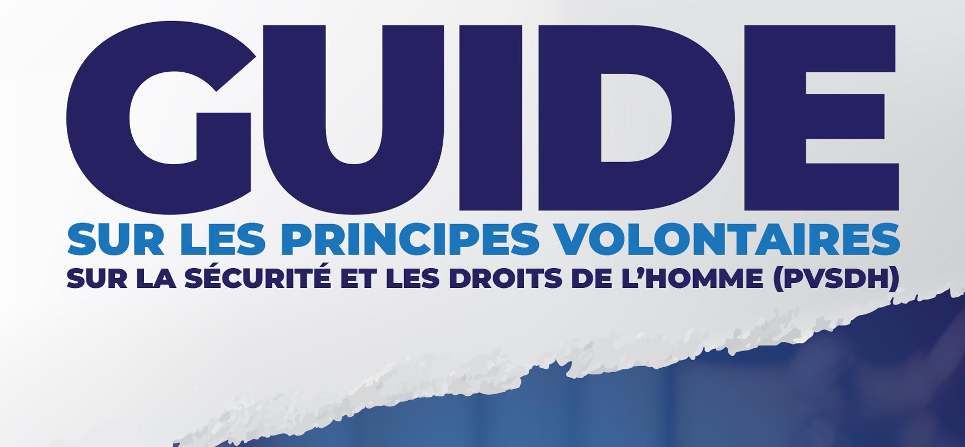 Guide sur les Principes Volontaires sur la Sécurité et les Droits de l'Homme